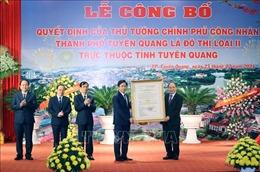 Thủ tướng trao Quyết định công nhận thành phố Tuyên Quang là đô thị loại II