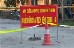 Dỡ bỏ phong tỏa xã Yên Phú (Hưng Yên) từ ngày 26/2