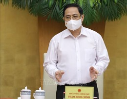Thủ tướng Phạm Minh Chính: Tránh lơ là, chủ quan và hoang mang trước dịch COVID-19