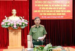 Đại tướng Tô Lâm: Tình hình tội phạm giảm nhiều so với các kỳ bầu cử trước