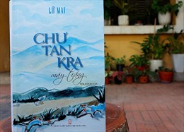 Ra mắt trường ca về trận đánh Chư Tan Kra