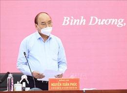 Chủ tịch nước Nguyễn Xuân Phúc: Bình Dương cần giảm tải hệ thống y tế trong chống dịch COVID-19