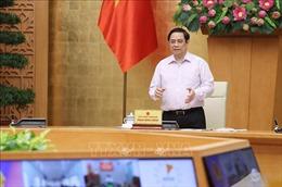 Thủ tướng: Chậm nhất đến 30/9, Kiên Giang và Tiền Giang phải kiểm soát được dịch COVID-19