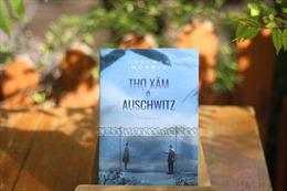 'Thợ xăm ở Auschwitz': Phẩm giá và tình người trong nghịch cảnh
