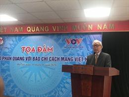 Nhà báo Phan Quang và 'cuộc hôn nhân lý trí' với nghề báo