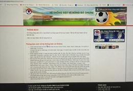 Vé trận Việt Nam và Malaysia: Vừa mở bán, mạng lại đã tê liệt