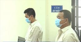 Phạt tù 2 đối tượng chống đối đoàn công tác phòng chống dịch COVID-19