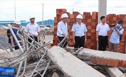 Làm rõ trách nhiệm vụ 10 người tử vong do sập công trình