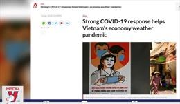 Ứng phó tốt giúp kinh tế Việt Nam vượt qua đại dịch
