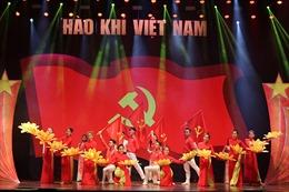 Đặc sắc chương trình 'Hào khí Việt Nam - Vinh quang thời đại Hồ Chí Minh'