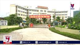Khẩn trương tìm người liên quan F0 trốn khỏi khu điều trị tại Vĩnh Yên (Vĩnh Phúc)