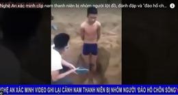 Clip 'chôn sống' nam thanh niên: Thật hay dàn dựng cũng phải xử nghiêm!