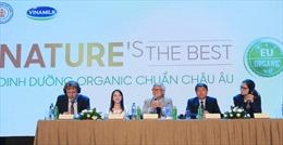 Lần đầu tiên Việt Nam sản xuất sữa công thức trẻ em đạt chứng nhận Organic châu Âu