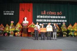 Xã Đông Lĩnh đón bằng công nhận xã đạt chuẩn Nông thôn mới