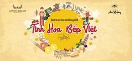 Hé lộ 3 điểm hấp dẫn nhất của cuộc thi ẩm thực Tinh Hoa Bếp Việt