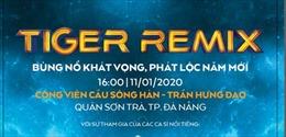 Đại tiệc âm nhạc Tiger Remix 2020 tại Đà Nẵng