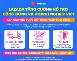 Lazada Việt Nam tăng cường hỗ trợ cộng đồng và doanh nghiệp Việt
