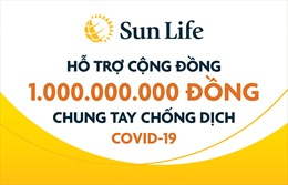 Sun Life Việt Nam đóng góp 1 tỷ đồng vào công tác phòng chống dịch COVID-1
