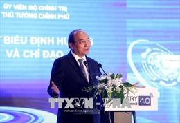 Thủ tướng Nguyễn Xuân Phúc: Nắm bắt cơ hội, nhanh chóng bước lên con tàu 4.0