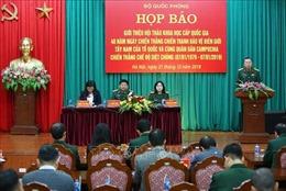 Sẽ tổ chức Hội thảo khoa học quốc gia về 40 năm cùng quân dân Campuchia đánh đổ chế độ diệt chủng
