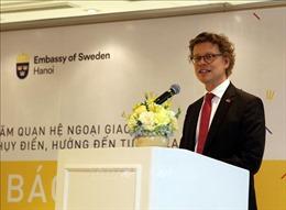Mở ra triển vọng hợp tác mới trong quan hệ Việt Nam - Thụy Điển