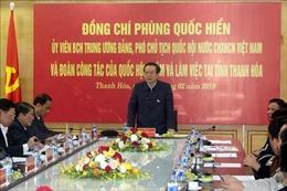 Tăng trưởng kinh tế của Thanh Hóa cần đảm bảo sự hài hòa, không chạy theo số lượng