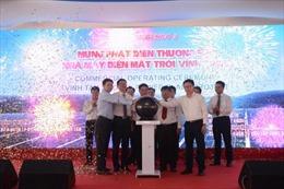 Phát điện thương mại Nhà máy điện mặt trời Vĩnh Tân 2