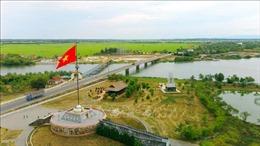 Di tích Quốc gia đặc biệt Ðôi bờ Hiền Lương - Bến Hải