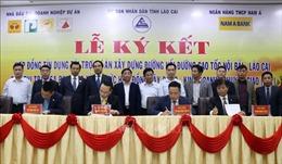 Ký hợp đồng tín dụng dự án đường nối Nội Bài - Lào Cai lên Sa Pa