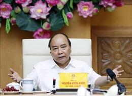 Thủ tướng chủ trì cuộc họp chuẩn bị cho Hội nghị Thủ tướng với doanh nghiệp