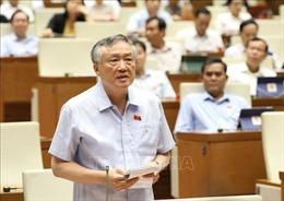 Tiếp thu ý kiến để hoàn thiện các nghị quyết trình Quốc hội xem xét, quyết định