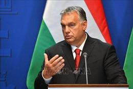 Hungary kêu gọi thúc đẩy hợp tác Đông-Tây mang tính xây dựng