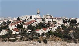 Israel phê chuẩn kế hoạch xây nhà định cư ở Bờ Tây đầu tiên sau 8 tháng tạm ngừng