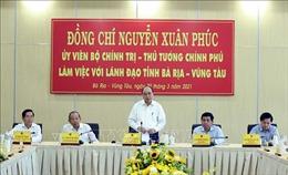 Thủ tướng Nguyễn Xuân Phúc thăm và làm việc với lãnh đạo tỉnh Bà Rịa - Vũng Tàu