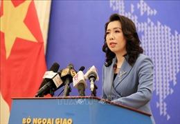 Người Phát ngôn Bộ Ngoại giao Lê Thị Thu Hằng nêu quan điểm về các vấn đề quốc tế
