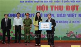 73 cơ quan, đơn vị đăng ký ủng hộ Quỹ 'Vì biển, đảo Việt Nam' hơn 12 tỷ đồng