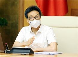 Phó Thủ tướng Vũ Đức Đam: TP Hồ Chí Minh cần tiếp tục 'bóc tách' F0 ra khỏi cộng đồng