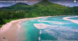 Chính thức ra mắt clip quảng bá du lịch Phú Quốc trên YouTube