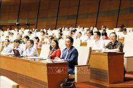 Nhiều vấn đề được 'mổ xẻ' đến cùng tại Kỳ họp của Quốc hội