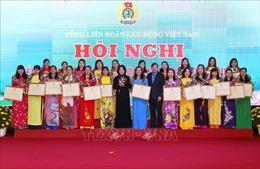 Biểu dương 90 cán bộ nữ công công đoàn tiêu biểu toàn quốc lần thứ hai