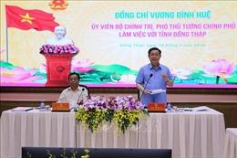 Phó Thủ tướng chính phủ Vương Đình Huệ làm việc với tỉnh Đồng Tháp