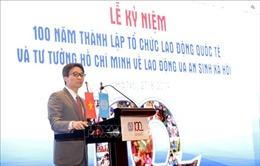 Lễ kỷ niệm 100 năm thành lập Tổ chức Lao động Quốc tế