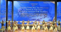 Đêm văn hóa dân gian Việt Nam - Israel hòa nhịp