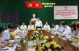 Đồng chí Trần Thanh Mẫn kiểm tra công tác Mặt trận tại quận Thốt Nốt, Cần Thơ