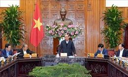 Thường trực Chính phủ thảo luận một số dự án luật, nghị định quan trọng