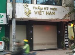 Thêm một vụ tai biến hút mỡ tại Thẩm mỹ viện Việt Hàn