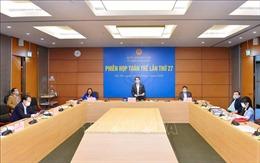 Phiên họp toàn thể lần thứ 27 Ủy ban Pháp luật của Quốc hội