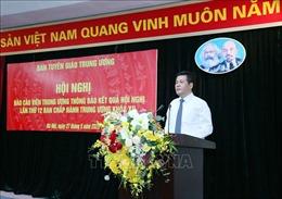 Tập trung tuyên truyền về kết quả Hội nghị Trung ương lần thứ 12