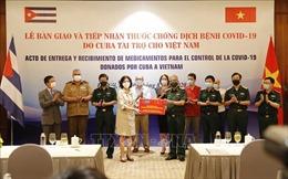 Việt Nam tiếp nhận thuốc phòng, chống dịch bệnh COVID-19 do Cuba tài trợ
