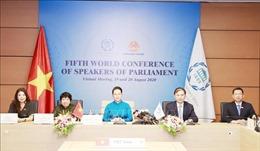Toàn văn bài phát biểu của Chủ tịch Quốc hội gửi đến Hội nghị các Chủ tịch Quốc hội Thế giới